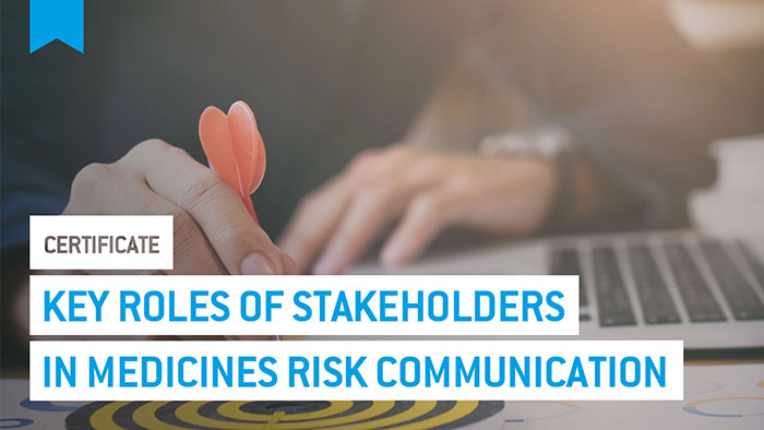 Eu2P Certificate: Key roles and stakeholders in medicines risk communication: duties and challenges