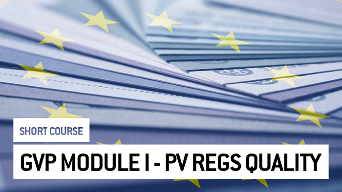 Eu2P Short Course: GVP Module I - Pharmacovigilance Quality Management System