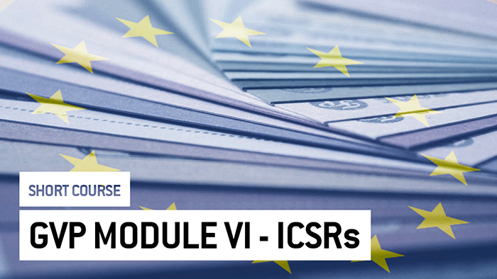 Eu2P Short Course: GVP Module VI - Collection, management and submission of reports of suspected ADR to Medicinal Products