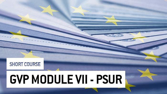 Eu2P Short Course: GVP Module VII - Periodic Safety Update Report (PSUR)