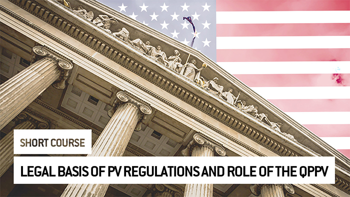 Eu2P Short Course: Overview of the Legal Basis of PV Regulations and the Role of the QPPV